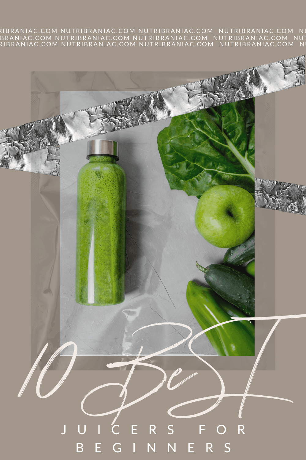"Image of a glass bottle of a green juice next to vegetables with text overlay ""10 Best Juicers for Beginners"""