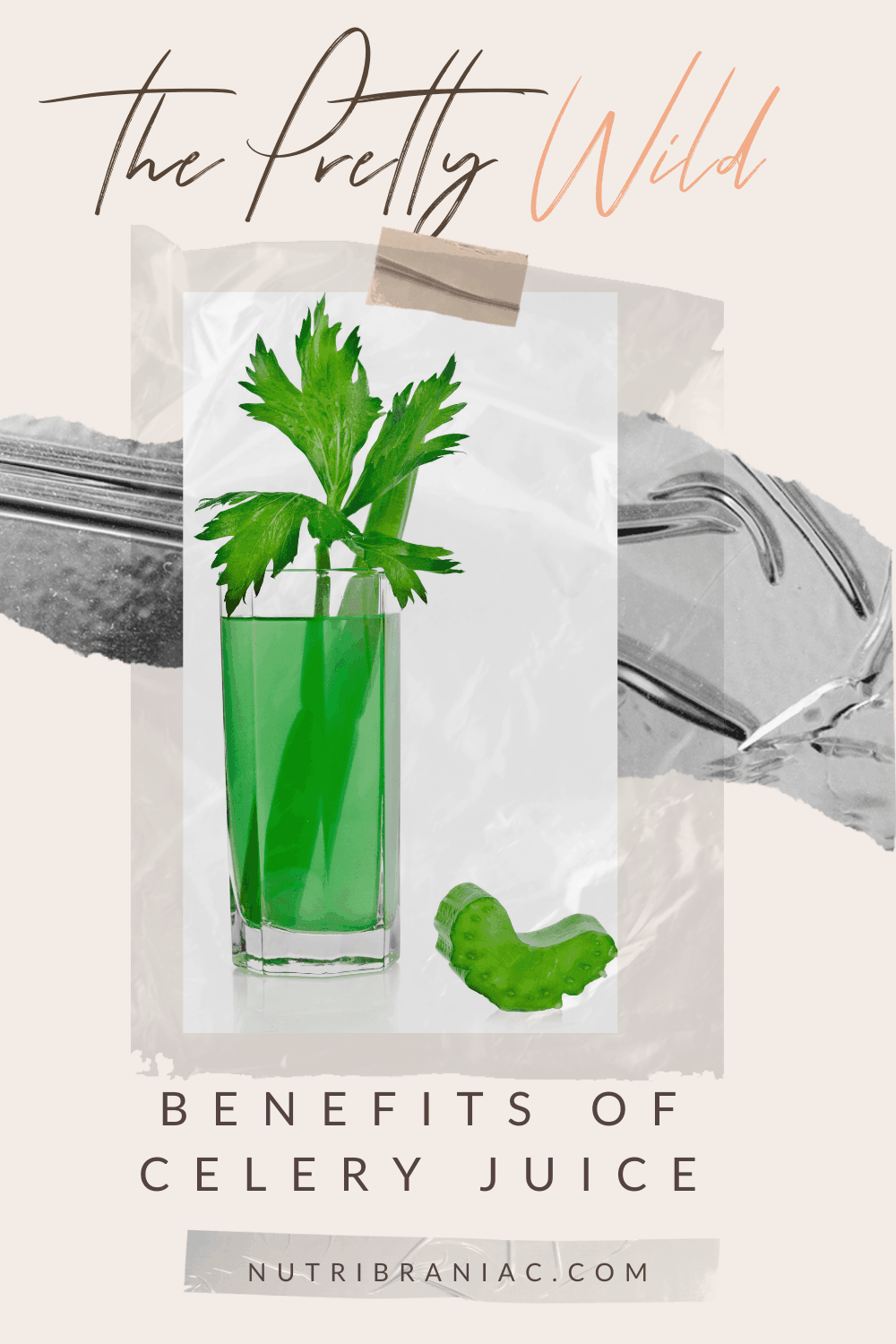"""graphic image of celery juice with text overlay """"The Pretty Wild Benefits of Celery Juice"""""""