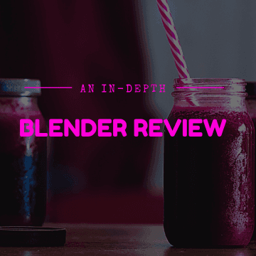 Image of mason jars filled with red smoothies with words: In-Depth Blender Review above the image