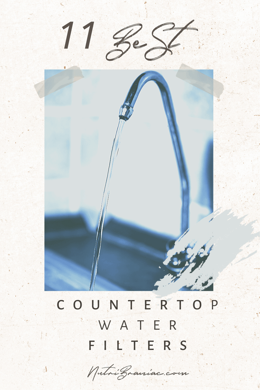 """Black and white photo of a home filter water faucet with text overlay """"11 Best Countertop Water Filters"""""""