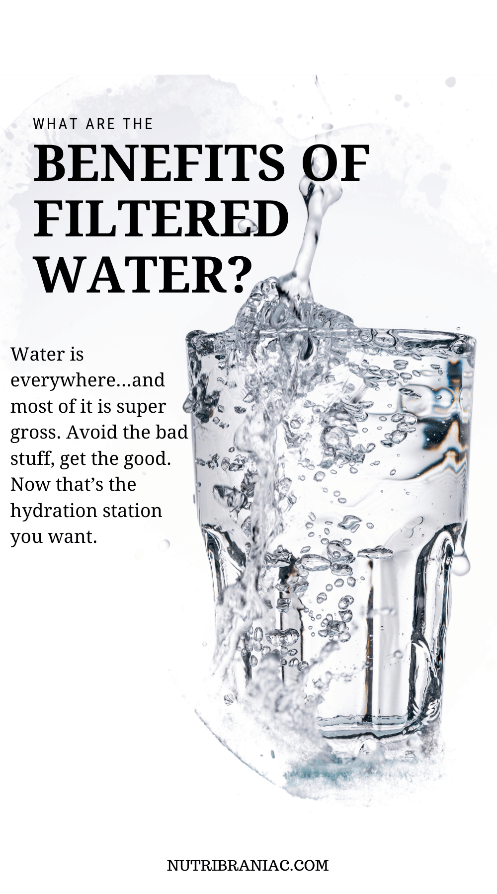 "Graphic image of a cup of water with text overlay ""What are the Benefits of Filtered Water?"""