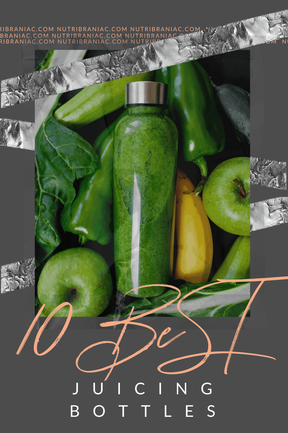 "Graphic pin image of a glass juice bottle surrounded by green vegetables with text overlay ""10 Best Juicing Bottles"""