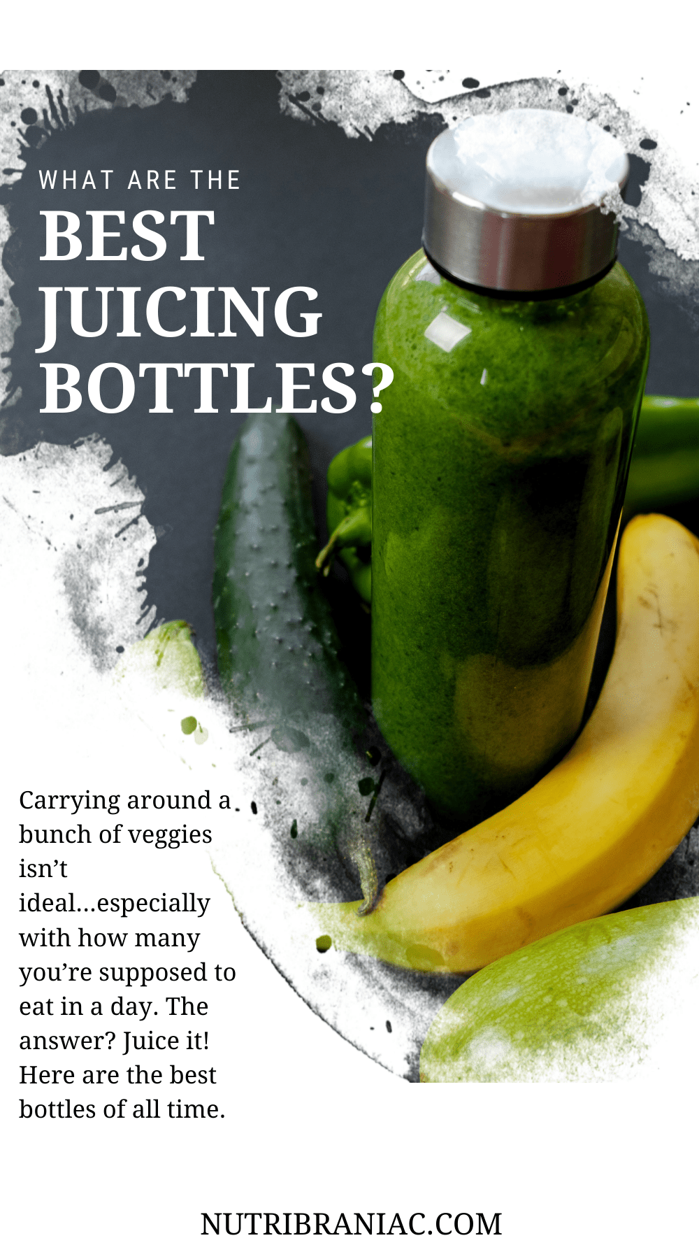 "Graphic image of a glass juice bottle filled with green juice on a marble table next to fruits and vegetables with text overlay ""What are the Best Juicing Bottles"""